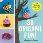 3D Origami Fun! : 25 Fantastic, Foldable Paper Projects by Stephanie Martyn (2015, Paperback)