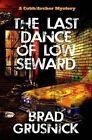 The Last Dance of Low Seward: A Cobb/Archer Mystery by Brad Grusnick (Paperback / softback, 2015)