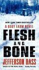 Flesh and Bone: A Body Farm Novel by Jefferson Bass (Paperback / softback, 2013)
