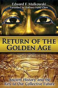 Return of the Golden Age: Ancient History and the Key to Our Collective...