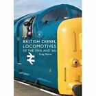 British Diesel Locomotives of the 1950s and '60s by Greg Morse (Paperback, 2016)