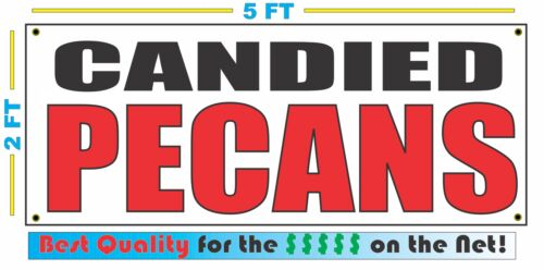 CANDIED PECANS Banner Sign NEW Larger Size Best Quality 4 The $$$