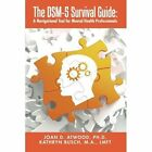 The Dsm-5 Survival Guide: A Navigational Tool for Mental Health Professionals by Ph D Joan Atwood, Mft Kathryn Busch (Paperback / softback, 2015)