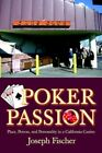 Poker Passion Place Person and Personality in a California Casino by Joseph F