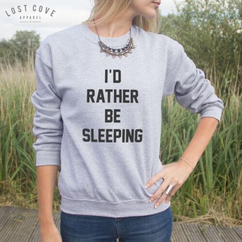 * I/'d Rather Be Sleeping Jumper Sweater Sweatshirt Top Gift In Bed *