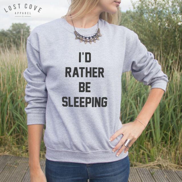 * I'd Rather Be Sleeping Jumper Sweater Sweatshirt Top Gift In Bed *