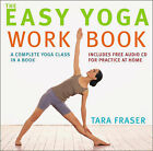 The Easy Yoga Workbook: The Perfect Introduction to Yoga by Tara Fraser (Paperback, 2003)