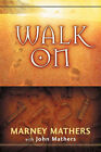 Walk on by Marney Mathers (Paperback / softback, 2004)