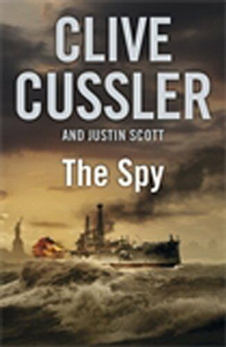 The Spy By Clive Cussler. 9780718155896