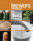 The Brewer's Apprentice: An Insider's Guide to the Art and Craft of Beer Brewing, Taught by the Masters by Greg Koch, Matt Allyn (Hardback, 2011)