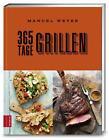 365 Tage Grillen von Manuel Weyer (2016, Gebundene Ausgabe)