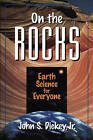 On the Rocks: Earth Science for Everyone by John S. Dickey (Paperback, 1996)
