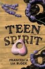 Teen Spirit by Francesca Lia Block (Hardback, 2014)