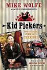 Kid Pickers: How to Turn Junk Into Treasure by Mike Wolfe (Hardback, 2013)