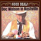 Doc Watson in Nashville: Good Deal! by Doc Watson (CD, Sep-1996, Vanguard)