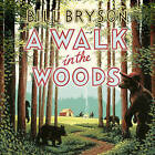 A Walk in the Woods: The World's Funniest Travel Writer Takes a Hike by Bill Bryson (CD-Audio, 2004)