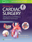 Khonsari's Cardiac Surgery: Safeguards and Pitfalls in Operative Technique by Abbas Ardehali, Jonathan M. Chen (Hardback, 2016)