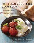 The Italian Vegetable Cookbook by Michele Scicolone (Hardback, 2014)
