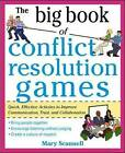 The Big Book of Conflict Resolution Games: Quick, Effective Activities to Improve Communication, Trust, and Collaboration by Mary Scannell (Paperback, 2010)