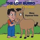 The Lost Burro/El Burrito Perdido by Mary Esparza- Vela (Paperback / softback, 2016)