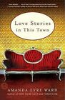Love Stories in This Town by Amanda Eyre Ward (Paperback / softback, 2009)