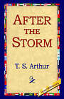 After the Storm by T S Arthur (Paperback / softback, 2005)