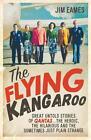 The Flying Kangaroo von Jim Eames (2015, Taschenbuch)