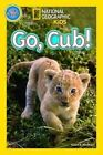 Go Cub! by National Geographic Kids (Paperback, 2014)