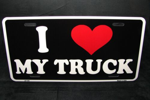 I LOVE MY TRUCK METAL NOVELTY LICENSE PLATE TAG FOR TRUCKS