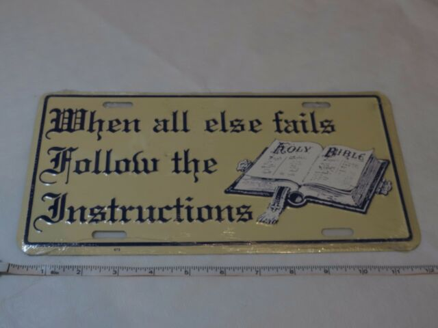 When All Else Fails follow the Instructions Holy Bible license tag plate NOS NEW