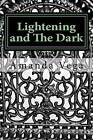 Lightening and the Dark: Changeling Series Book Two by Amanda Vega (Paperback / softback, 2012)