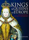 Kings and Queens of Europe: The Dark Secrets of Europe's Monarchies by Brenda Ralph-Lewis (Paperback, 2016)
