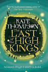 The Last of the High Kings by Kate Thompson (Hardback, 2007)