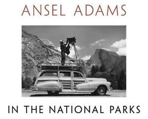 Ansel Adams in the National Parks: Photographs from America's Wild Places by Ans