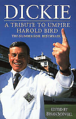 1 of 1 - Dickie: Tribute to Umpire Harold Bird, , New Book