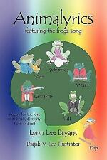 Animalyrics : Featuring the frogz Song by Lynn Lee Bryant (2011, Paperback)