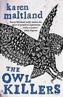 The Owl Killers by Karen Maitland (Hardback, 2009)