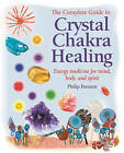 The Complete Guide to Crystal Chakra Healing: Energy Medicine for Mind, Body and Spirit by Philip Permutt (Paperback, 2009)