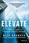 Elevate: The Three Disciplines of Advanced Strategic Thinking by Rich Horwath (Hardback, 2014)