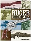 Standard Catalog of Ruger Firearms by Jerry Lee (Hardback, 2015)