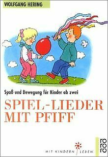 Spiel-Lieder mit Pfiff von Wolfgang Hering | Buch | Zustand gut