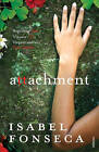Attachment by Isabel Fonseca (Paperback, 2009)