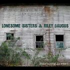 Lonesome Scenes by The Lonesome Sisters (CD, Jul-2012, Tin Halo Music)