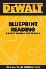DEWALT: Blueprint Reading Professional Reference by American Contractors...