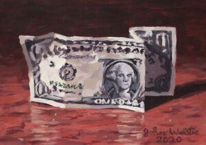 Original-Still-Life-Painting-of-One-Dollar-Bill-5-x-7-inch-by-John-Wallie