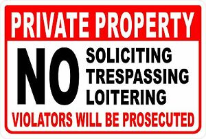 PRIVATE PROPERTY NO SOLICITING TRESPASSING LOITERING Aluminum Sign 8 X 12