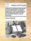 A Discourse, Preached at the Parish-Church of Manaccan, on Sunday, August 27th, 1797; In Consequence of Two Melancholy Events. by the REV. Richard Polwhele, Vicar of Manaccan. by Richard Polwhele (Paperback / softback, 2010)