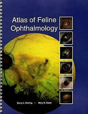 ATLAS OF FELINE OPHTHALMOLOGY By Mary B. Glaze