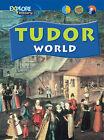 Explore History: Tudor World by Haydn Middleton (Paperback, 2001)