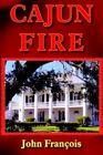Cajun Fire 9781418440206 by John Francois Book